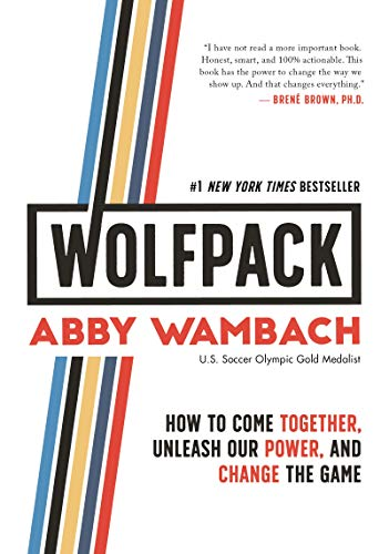 WOLFPACK: How to Come Together, Unleash Our Power, and Change the Game (Change Game Book)