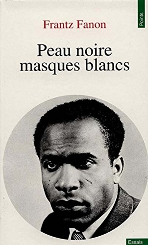 Peau Noire Masques Blancs (French Edition)