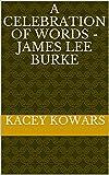 A Celebration of Words - James Lee Burke