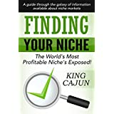 FINDING YOUR NICHE - The World's Most Profitable Niche's Exposed: A Guide Through The Galaxy Of Information Available...