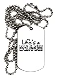 TooLoud Lifes a Beach Adult Dog Tag Chain Necklace