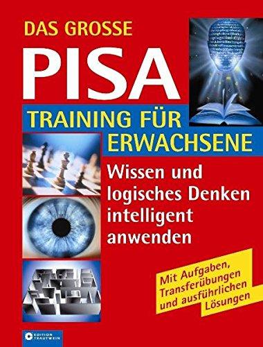 Das grosse PISA-Training für Erwachsene: Intelligentes Wissen testen, fördern und optimal anwenden (Trautwein Lexikon-Edition)