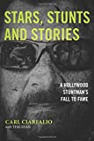 Stars, Stunts and Stories: A Hollywood Stuntman's Fall to Fame
