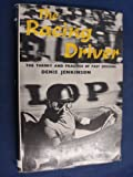 img - for The racing driver: The theory and practice of fast driving, / Denis Jenkinson book / textbook / text book