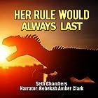 Her Rule Would Always Last Hörbuch von Seth Chambers Gesprochen von: Rebekah Amber Clark