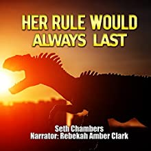Her Rule Would Always Last Audiobook by Seth Chambers Narrated by Rebekah Amber Clark