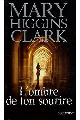 Télécharger en ligne L'ombre de ton sourire / Higgins Clark, Mary / Réf: 25934 pdf ebook