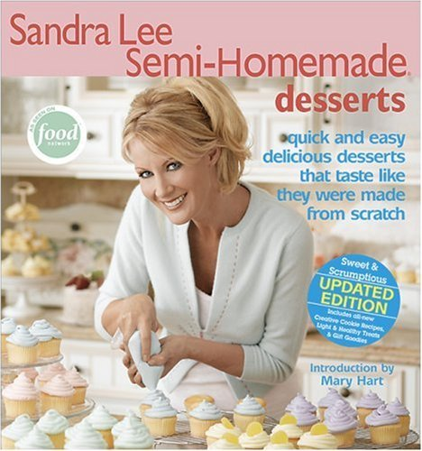 Sandra Lee Semi-Homemade Desserts [Paperback] [2005] (Author) Sandra Lee