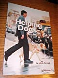 Helping Dogs, Harcourt School Publishers Staff, 0153231076