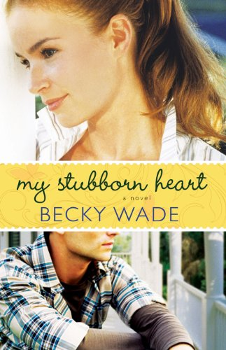 My Stubborn Heart by [Wade, Becky]
