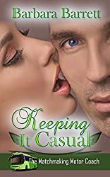 Keeping It Casual (The Matchmaking Motor Coach Series Book 3)