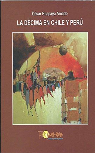 Descargar Libro La Décima En Chile Y Perú Cesar Augusto Huapaya Amado