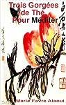 Trois Gorgées de Thé Pour Méditer par Marie Favre Alaoui