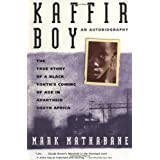Kaffir Boy: The True Story Of A Black Youths Coming Of Age In Apartheid South Africa