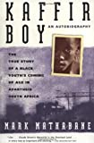 Kaffir Boy: An Autobiography--The True Story of a