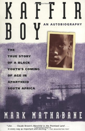 Kaffir Boy: An Autobiography--The True Story of a Black Youth's Coming of Age in Apartheid South Africa by New American Library