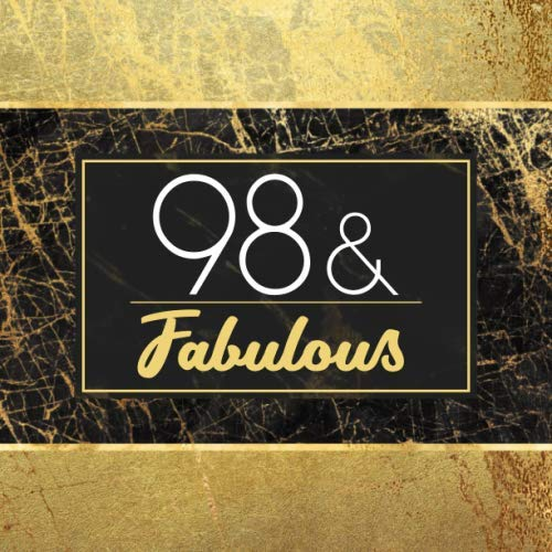 98 & Fabulous: Guest Book For 98th Birthday Party - Keepsake Memory Book For Party Guests to Leave Signatures, Notes and Wishes in - 98 Years Old and Fabulous - Stylish Black and Gold Marble Cover