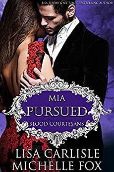 Pursued: A Vampire Blood Courtesans Romance by [Carlisle, Lisa, Fox, Michelle]