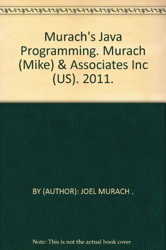Murach's Java Programming. Murach (Mike) & Associates Inc (US). 2011. by Murach (Mike) & Associates Inc (US)