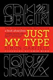 Just My Type, Simon Garfield, 1592406521