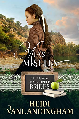 Mia's Misfits (Alphabet Mail-Order Brides series Book 13) (English Edition)