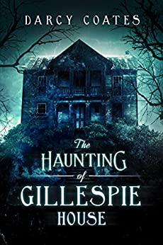 The Haunting of Gillespie House by [Coates, Darcy]