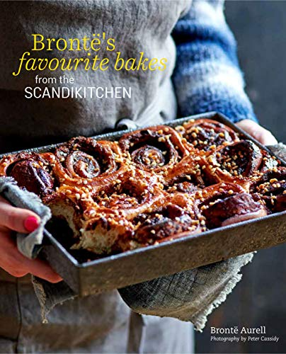 Brontë's Favourite Bakes from the ScandiKitchen by Bronte Aurell