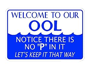 Welcome To Our Ool Notice There 39 S No P In It 10x14 Heavy Duty Plastic Sign