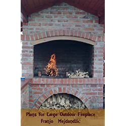 Plans for Large Outdoor Fireplace: Detailed Plans