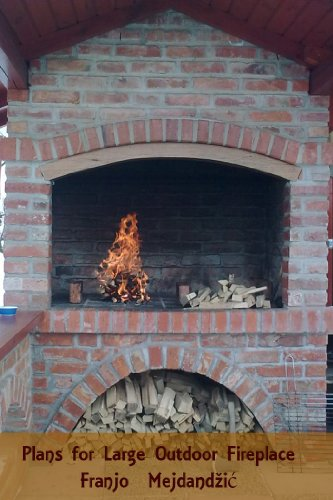 Plans for Large Outdoor Fireplace: Detailed Plans by [Mejdandzic, Franjo]