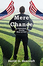 Mere Chance: A Relentless, Deadly Maze of Life