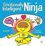 Emotionally Intelligent Ninja: A Children's Book About Developing Emotional Intelligence