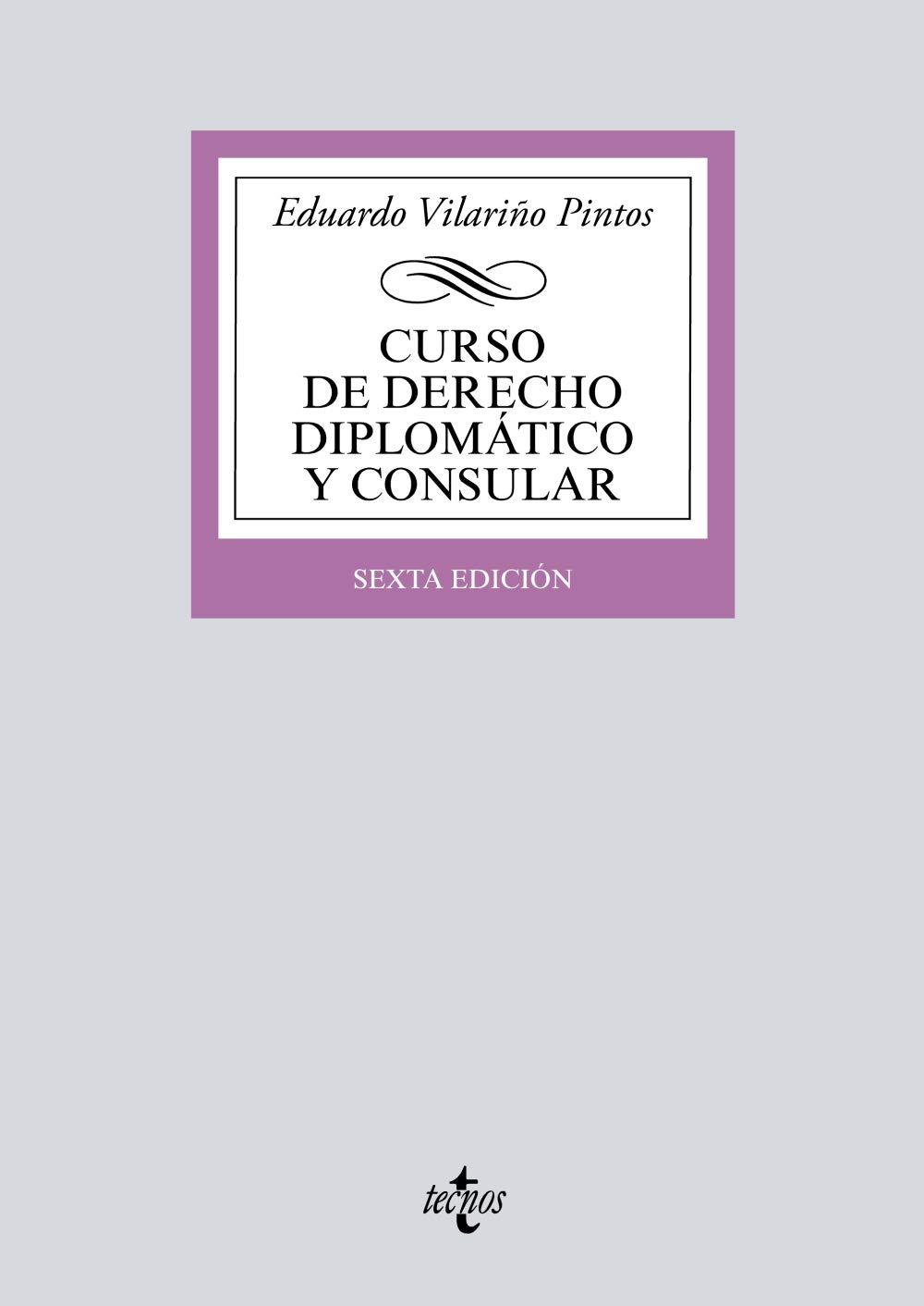 Curso de Derecho Diplomático y Consular (Derecho - Biblioteca Universitaria De Editorial Tecnos) Tapa blanda – 6 sep 2018 Eduardo Vilariño Pintos 8430974377 Diplomatic law