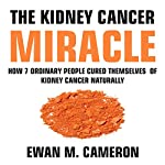 The Kidney Cancer Miracle | Ewan M Cameron