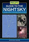 Philip's Guide to the Night Sky: A Guided Tour of the Stars and Constellations (Philip's Astronomy) by CBE, DSc, FRAS, Sir Patrick Moore (2005-03-11)