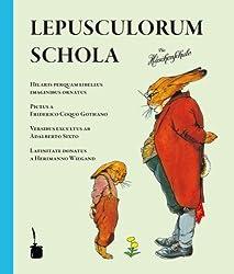 Lepusculorum Schola: Hilaris perquam libellus imaginibus ornatus. Die Häschenschule Lateinisch