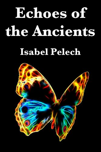 Book: Echoes of the Ancients by Isabel Pelech