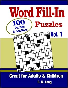 Word Fill-In Puzzles, Volume 1: 100 Full-Page Word Fill-In Puzzles, Great for Adults and Children