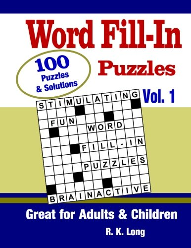 Word Fill-In Puzzles, Volume 1: 100 Full-Page Word Fill-In Puzzles, Great for Adults & Children