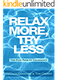Relax More, Try Less: The Easy Path to Abundance (Relax With Neville Book 1)