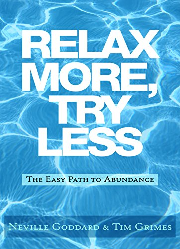 Relax More, Try Less: The Easy Path to Abundance cover