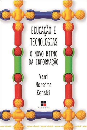 Educação e Tecnologias. O Novo Ritmo da Informação