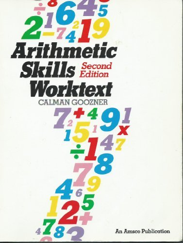 Arithmetic Skills Worktext, 2nd Edition