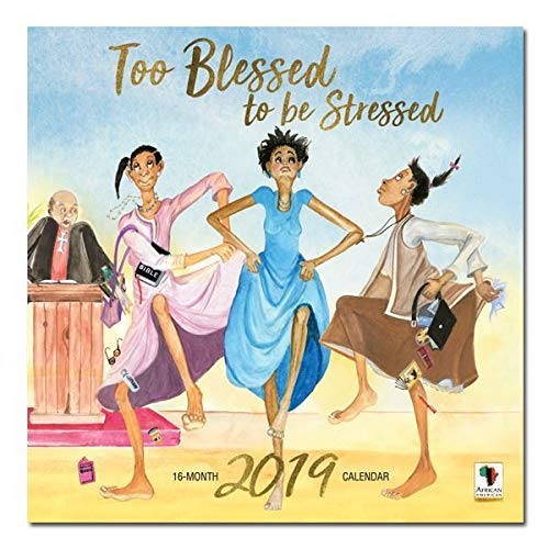 "Office Products : African American Expressions - 2019 Too Blessed to be Stressed 12 Month Calendar (12"" x 12"") WC-172"