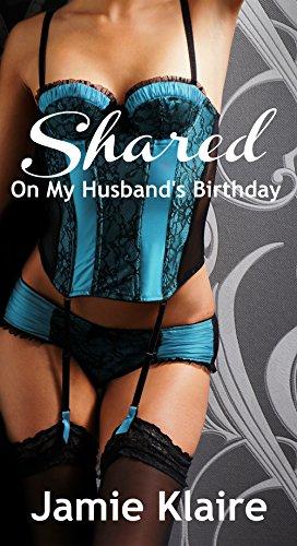 Shared: On My Husband's Birthday (Shared Birthday On My)