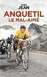 Anquetil, le mal-aimé par Jean