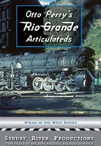Otto Perry's Rio Grande Articulateds by D&RGW