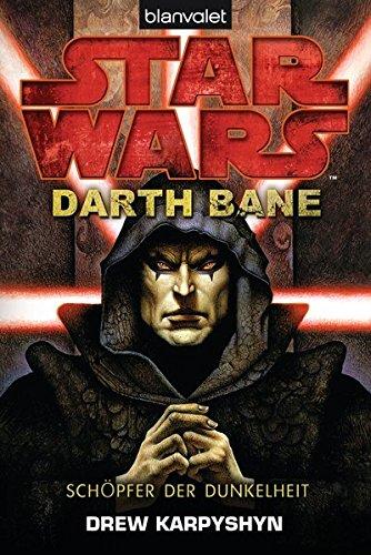 Star Wars - Darth Bane: Schöpfer der Dunkelheit