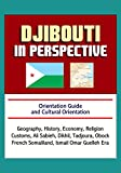 Djibouti in Perspective - Orientation Guide and Cultural Orientation: Geography, History, Economy, Religion, Customs, Ali Sabieh, Dikhil, Tadjoura, Obock, French Somaliland, Ismail Omar Guelleh Era