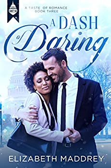 A Dash of Daring: Contemporary Christian Romance (Taste of Romance Book 3) by [Maddrey, Elizabeth]